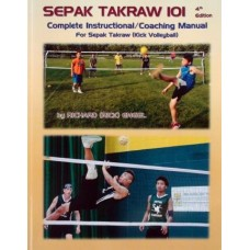 Sepak Takraw 101 Manual, 4th Edition